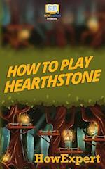 How to Play Hearthstone
