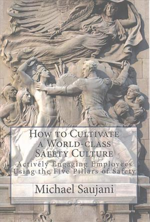 How to Cultivate a World-Class Safety Culture