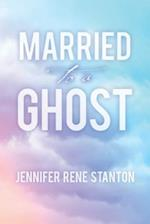 Married to a Ghost