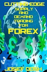 Cutting-Edge Supply and Demand Trading for Forex