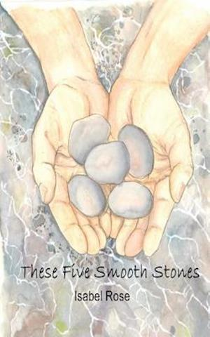 Bog, paperback These Five Smooth Stones af Isabel Rose