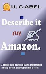 Describe It on Amazon. af U. C-Abel