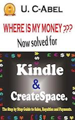 Where Is My Money? Now Solved for Kindle and Createspace.