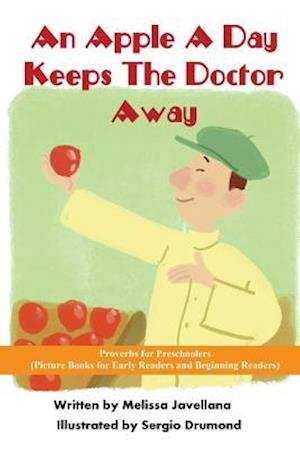 Bog, paperback An Apple a Day Keeps the Doctor Away af Melissa Javellana