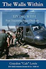 The Walls Within . Living with Ptsd
