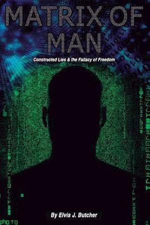 Bog, paperback Matrix of Man af MR Elvis J. Butcher