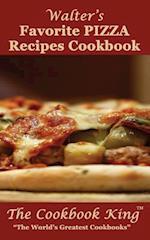 Walter's Favorite Pizza Recipes Cookbook
