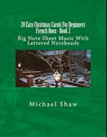 20 Easy Christmas Carols for Beginners French Horn - Book 2
