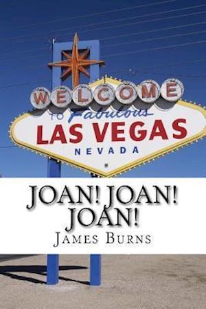 Bog, paperback Joan! Joan! Joan! af James Burns