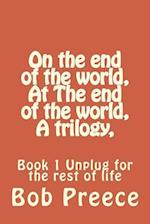 On the End of the World, at the End of the World, a Trilogy, af Bob Preece