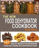 The New Food Dehydrator Cookbook