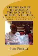 On the End of the World at the End of the World, a Trilogy af Bob Preece