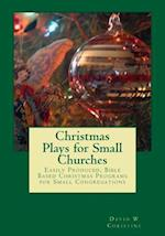 Christmas Plays for Small Churches af Dr David W. Christine