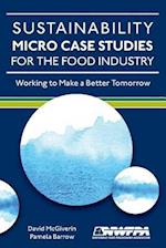 Sustainability Micro Case Studies for the Food Industry