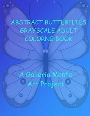 Bog, paperback Abstract Butterflies Grayscale Adult Coloring Book af A. Galleria Monte Art Project