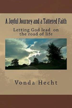 Bog, paperback A Joyful Journey and a Tattered Faith af Vonda K. Hecht