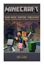 Minecraft Game Skins, Servers, Unblocked Mods, Download Guide Unofficial