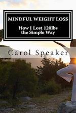 Mindful Weight Loss af Carol Ann Speaker