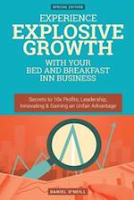 Experience Explosive Growth with Your Bed and Breakfast Inn Business