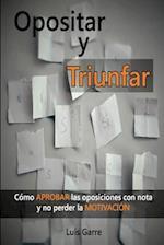 Opositar y Triunfar af Luis Garre Lopez