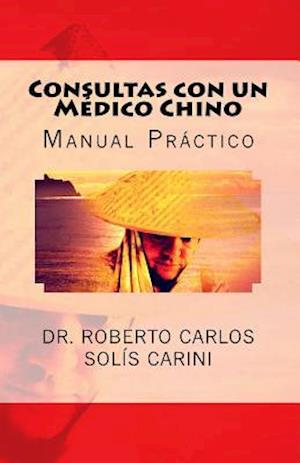 Bog, paperback Consultas Con Un Medico Chino af Dr Roberto Carlos Solis Carini Dr