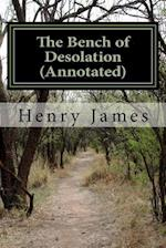 The Bench of Desolation (Annotated)