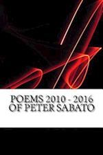 Poems 2010 - 2016 of Peter Sabato