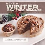 Have a Winter Raw Food Romance