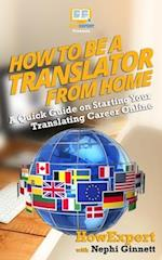 How to Be a Translator from Home