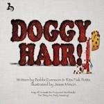 Doggy Hair!
