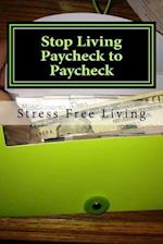 Stop Living Paycheck to Paycheck af Ro Co