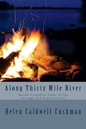 Bog, paperback Along Thirty Mile River af Helen Caldwell Cushman