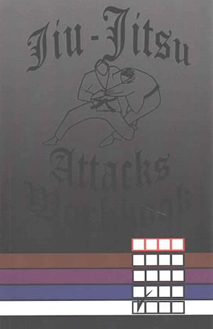 Jiu-Jitsu Attacks Workbook