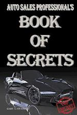 Auto Sales Professional's Book of Secrets