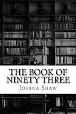 The Book of Ninety Three