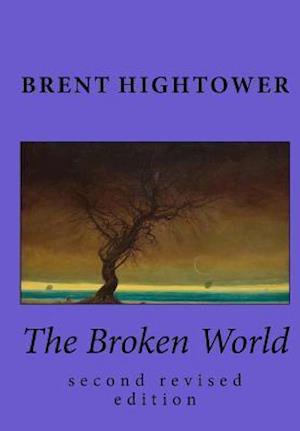 Bog, paperback The Broken World af Brent Hightower