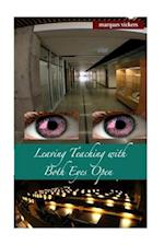 Leaving Teaching with Both Eyes Open, Volume Two