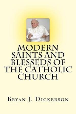 Bog, paperback Modern Saints and Blesseds of the Catholic Church af Bryan J. Dickerson