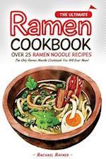 The Ultimate Ramen Cookbook - Over 25 Ramen Noodle Recipes