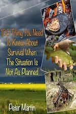 100 Thing You Need to Know about Survival When the Situation Is Not as Planned