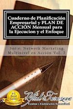 Cuaderno de Planificacion Empresarial y Plan de Accion Mensual Para La Ejecucion y El Enfoque af Ylich Eduard Tarazona Gil