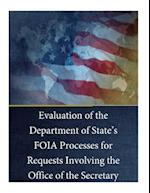 Evaluation of the Department of State's Foia Processes for Requests Involving the Office of the Secretary