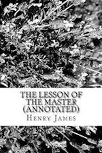 The Lesson of the Master (Annotated)
