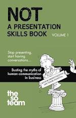 Not a Presentation Skills Book
