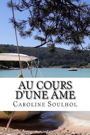 Bog, paperback Au Cours D'Une AME af Caroline Soulhol