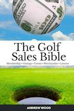The Golf Sales Bible