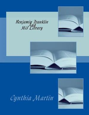 Bog, paperback Benjamin Franklin and His Library af Cynthia a. Martin