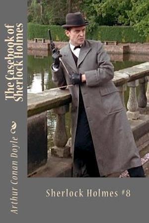 Bog, paperback The Casebook of Sherlock Holmes af Arthur Conan Doyle