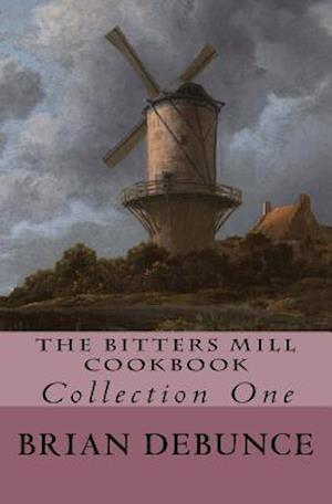 Bog, paperback The Bitters Mill Cookbook af Brian R. Debunce