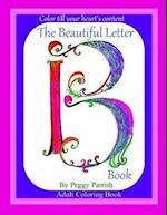 The Beautiful Letter B Coloring Book